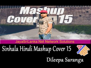 Sinhala n Hindi Mashup Cover 15   Dileepa Saranga mp3