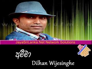 Amma   Dilhan Wijesinghe mp3