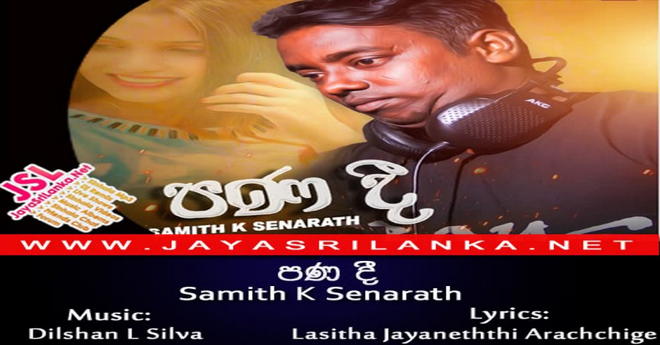 Download Pana Dee Mp3 Song By Samith K Senarath,Music By Dilshan L Silva And Lyrics By Lasitha Jayaneththi Arachchige