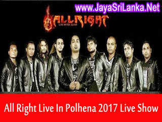 All Right Live In Matara Polhena 2017 Live Show Image