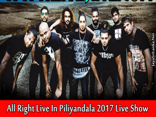 All Right Live In Piliyandala 2017 Live Show Image