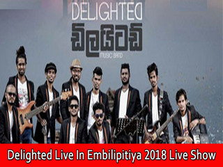 Delighted Live In Embilipitiya 2018 Live Show Image