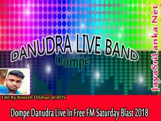 Dompe Danudra Live In Free FM Saturday Blast 2018 Live Show Image