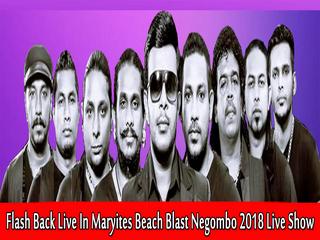 Flash Back Live In Maryites Beach Blast Negombo 2018 Live Show