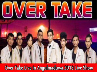 Over Take Live In Angulmaduwa 2018 Live Show Image