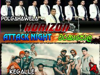 Polgahawela Horizon Ft Ready Attack Show In Warakapola 2018 Live Show Image