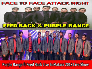 Purple Range Ft Feed Back Attack Show Live In Matara 2018 Live Show Image