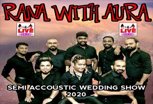 Rana With Aura Semi Accoustic Wedding Show 2020 Live Show - sinhala live show