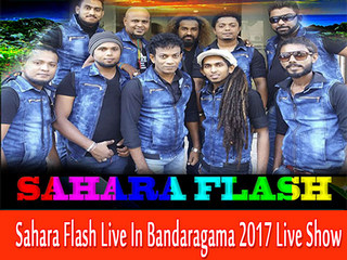 Sahara Flash Live In Bandaragama 2017 Live Show Image