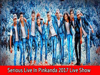 Serious Live In Pinkanda 2017 Live Show Image